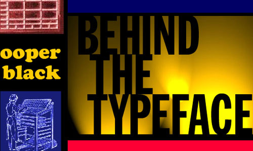 Behind the Typeface: CooperBlack