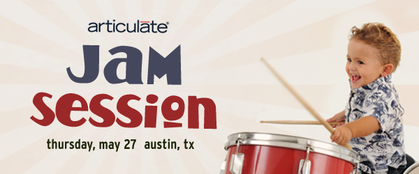 Articulate Jam Session – May 27 in Austin