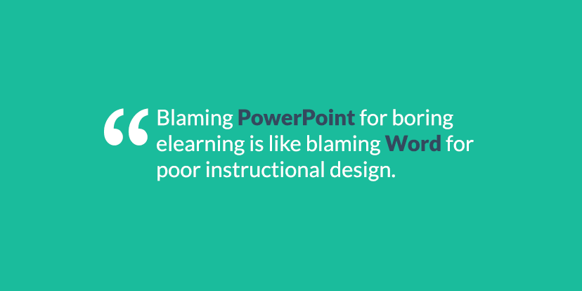 Blaming PowerPoint for Bad E-learning is Like…